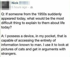 Describing smart phones to someone in the past.