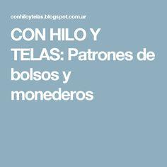 CON HILO Y TELAS: Patrones de bolsos y monederos Blog, Handbag Patterns, Coin Purses, Fabrics, Dressmaking, Manualidades, Blogging