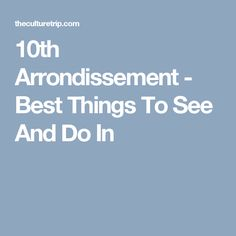 10th Arrondissement - Best Things To See And Do In
