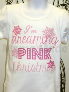 I'm Dreaming of a Pink Christmas Shirt or Bodysuit by mamamadebows, $15.00+