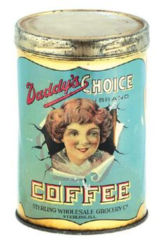 Daddys Choice Coffee Tin | Antique Advertising Value and Price Guide