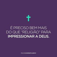 Mais que religião. More Than Words, The Words, Great Quotes, Inspirational Quotes, Peace Love And Understanding, Framed Quotes, Quotes About Everything, Psychology Facts, Dear God
