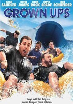 Grown Ups (2010) Adam Sandler, Chris Rock, Rob Schneider, David Spade and Kevin James