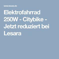 Elektrofahrrad 250W - Citybike - Jetzt reduziert bei Lesara