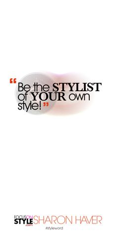 Be the STYLIST of YOUR own style! Subscribe to the daily #styleword here: http://www.focusonstyle.com/styleword/ #quotes #styletips