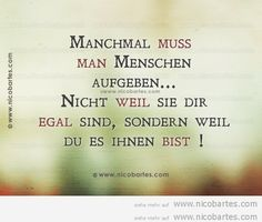 Menschen aufgeben, weil du ihnen egal bist ... - Lustige Facebook Sprüche • Nico Bartes More Than Words, Some Words, Lyric Quotes, True Quotes, German Quotes, Susa, Love Live, Statements, Funny Facts