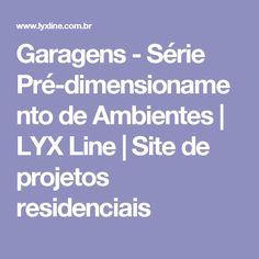 Garagens - Série Pré-dimensionamento de Ambientes   LYX Line   Site de projetos residenciais