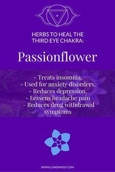 Passionflower is a popular way to open the THIRD EYE CHAKRA. Click to get the tea ...