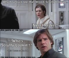 """I love how he's just offended by being called """"scruffy-looking""""......priorities, Han."""