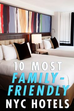 Tips for Finding a Great NYC Hotel 10 Most Family Friendly NYC Hotels - New York City Travel
