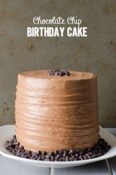chocOlate chip birthday cake