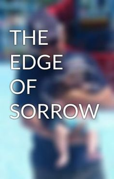 """Read """"THE EDGE OF SORROW - PART ONE: July 17, 1996  New York City, Upper West Side"""" #wattpad #general-fiction"""