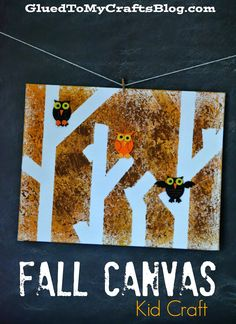 Fall Canvas {Kid Craft} but I would do pumpkins instead of owls Fall Arts And Crafts, Autumn Crafts, Fall Crafts For Kids, Kids Crafts, Art For Kids, Toddler Art, Toddler Crafts, Craft Activities For Kids, Preschool Crafts