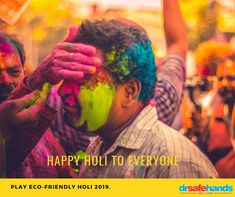 This Holi wish you play it safe and keep our environment clean. Play eco-friendly Holi Holi to everyone From DrSafe Hands Holi Wishes, Happy Holi, Relationship Issues, Eco Friendly, Environment, Hands, Colours, Play, Health
