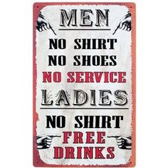 Tin Bar Sign - Men, No Shirt, No Service - Ladies, No Shirt, Free Drinks!