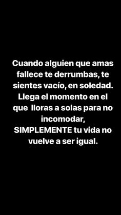 al cielo Fitness personal fitness Quotes En Espanol, Sad Life, Spanish Quotes, Some Words, I Miss You, In My Feelings, Grief, Me Quotes, It Hurts