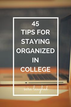 45 tips from a college student on staying organized in college! #college #organization #collegetips