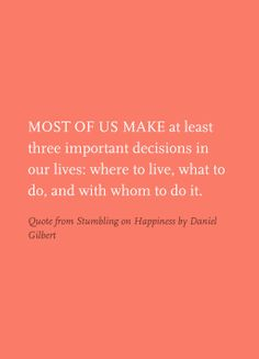 Quote from Stumbling on Happiness by Daniel Gilbert