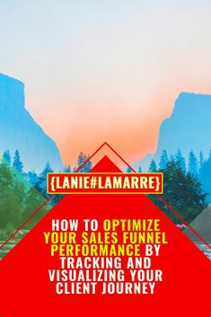 How To Optimize Your #SalesFunnel Performance By Tracking and Visualizing Your Client Journey // Lanie Lamarre -- #clients #business