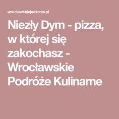 Niezły Dym - pizza, w której się zakochasz - Wrocławskie Podróże Kulinarne