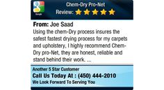 Using the chem-Dry process insures the safest fastest drying process for my carpets and...