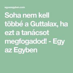 Soha nem kell többé a Guttalax, ha ezt a tanácsot megfogadod! Detox, The Cure, Health Fitness, Math Equations, Education, Sport, Funny, Recipes, Creative