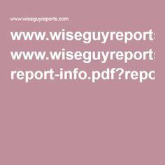 www.wiseguyreports.com report-info.pdf?report_id=411464