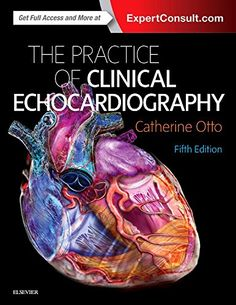 Practice of Clinical Echocardiography 5th Edition Pdf Download For Free - By Catherine M Otto MD Practice of Clinical Echocardiography