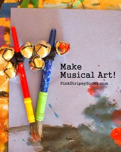 Make musical art! Add bells to paint brushes and hear sounds while you paint