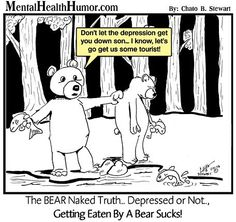 Mental Health Humor sucks bear The Basics, Diagnosis, and the Treatment of Disorder for Patients and Their Families psych. Mental Health Humor, Counseling Quotes, Mental Illness Awareness, Bipolar Disorder, Psych, Caricature, Disorders, Depression, Humor