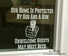 Our Home Is Protected By God And A Gun Vinyl by JoCoCustomVinyl
