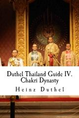 Duthel Thailand Guide IV.  Chakri Dynasty  Authored by Heinz Duthel    The Chakri Dynasty (also known as the House of Chakri) is the current ruling royal house of the Kingdom of Thailand, the Head of the house is the King of Thailand. The dynasty has ruled Thailand since the founding of the Ratthanakosin era and the city of Bangkok in 1782 following the end of King Taksin of Thonburi's reign, when the capital of Siam shifted to Bangkok. The Royal house was founded by King Buddha Yodfa