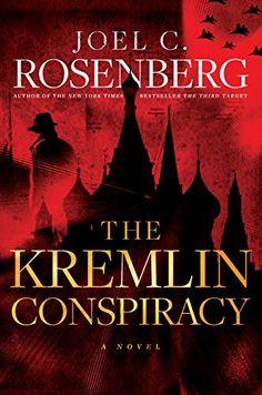 72b623ba716 The Kremlin Conspiracy by Joel C. Rosenberg - BookBub