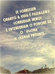 Vamos viver o presente antes que seja tarde… ღ É a minha vontade de viver que me faz continuar viva... ღ.