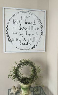 They Broke Bread in there homes and ate together with glad and sincere hearts, Acts 2:46, Scripture wall decor, famed wood sign, Dining room sign, Kitchen decor, gift idea, home decor, farmhouse sign, farmhouse decor, rustic sign, rustic decor #ad