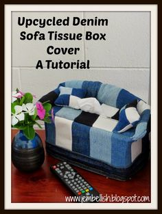 Upcycled Denim Sofa Tissue Box Cover - A Tutorial. A cute novelty cover and a great talking point!