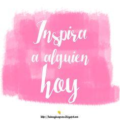 Inspira a alguien hoy