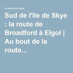 Sud de l'île de Skye : la route de Broadford à Elgol   Au bout de la route...