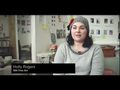 Holly Rogers, BA & MA Fine Art, UCA Canterbury - YouTube