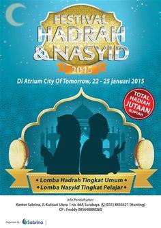 Festival Hadrah & Nasyid 2015 22 – 25 Januari 2015 At Atrium City of Tomorrow – Surabaya  Daftar Kompetisi : - Lomba Hadrah Tingkat Umum - Lomba Nasyid Tingkat Pelajar  http://eventsurabaya.net/festival-hadrah-nasyid-2015/