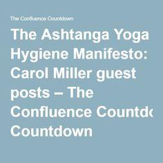 The Ashtanga Yoga Hygiene Manifesto: Carol Miller guest posts – The Confluence Countdown
