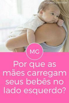 Carregar bebê | Por que as mães carregam seus bebês no lado esquerdo?