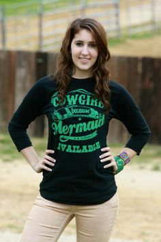 COWGIRL...BECAUSE MERMAID WASN'T AVAILABLE  (BASEBALL T)