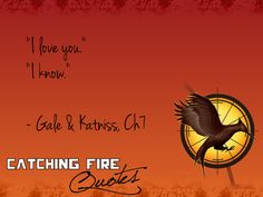 Katniss's response when Gale tells her he loves her. AS