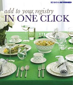 Create a registry to add entire collections, like  dinnerware, entertaining, bedding and so much  more, in just one click. They're kickstarters, and  they're designed to make registering couples'  lives easier. It's just one of the many reasons  couples have made Bed Bath & Beyond the #1  registry retailer in the nation.