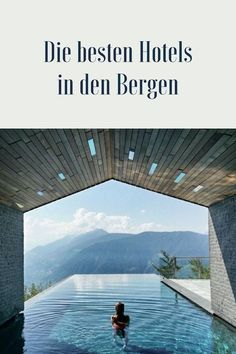 Die fantastischsten Top Wellness Hotels in den Bergen - Reisen Hotel In Den Bergen, Hotel Am Strand, Road Trip Hacks, Relaxing Day, Hotel Spa, Solo Travel, Hotels And Resorts, Land Scape, Family Travel