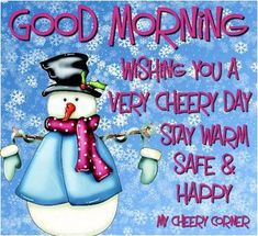 Good Morning Wishing Everyone A Safe And Cheery Day Good Morning Winter, Good Morning Christmas, Good Morning Funny, Good Morning Coffee, Good Morning Love, Good Morning Messages, Morning Humor, Morning Wish, Good Morning Images