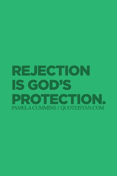 #Rejection Is Godâs protection. http://www.quoteistan.com/2015/08/rejection-is-gods-protection.html
