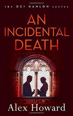 An Incidental Death (DCI Hanlon) - DCI Hanlon faces the toughest decision of her career as a string of political murders lead to a deadly confrontation.  A controversial, right-wing German politician is due to speak at the Oxford Union. Following a series of murders linked to a violent anarchist group, the city is on high alert. DCI Hanlon has been partnered with DI Huss to ensure the speech goes smoothly and that there will be no more killing.  The murders soon reveal a chilling alliance