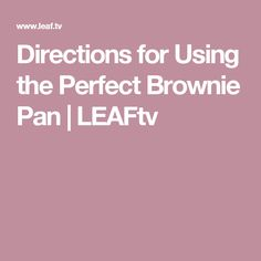 Directions for Using the Perfect Brownie Pan | LEAFtv